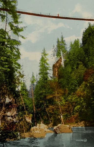 Picturesque Vancouver B.C. - Suspension Bridge, 190 feet high, Capilano Canyon (1910)