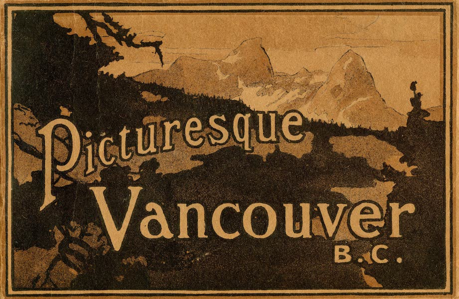 Picturesque Vancouver B.C. - Front Cover (1911)