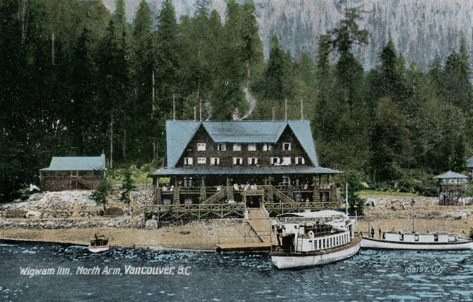 Picturesque Vancouver B.C. - Wigwam Inn, North Arm (1911)