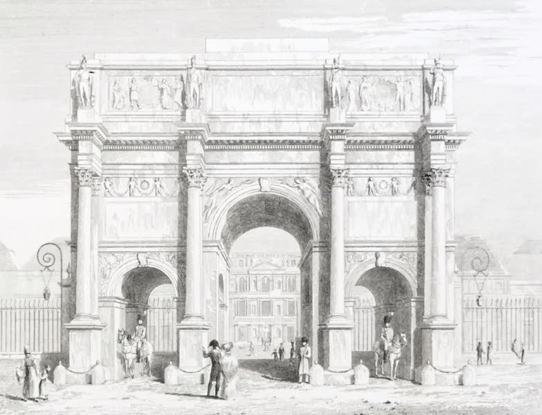 Picturesque Views of the City of Paris Vol. 2 - Triumphal Arch of the Carousel (1823)