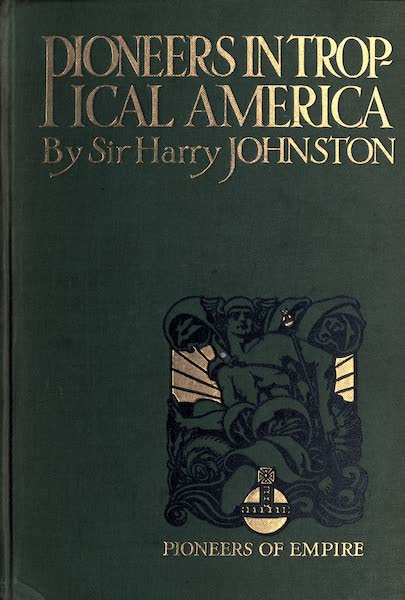 Pioneers in Tropical America - Front Cover (1914)