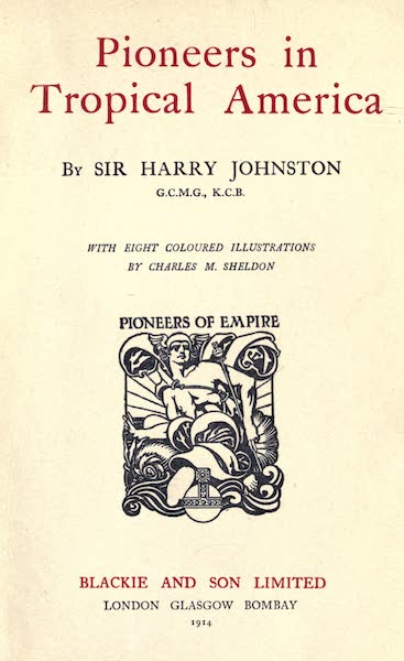 Pioneers in Tropical America - Title Page (1914)