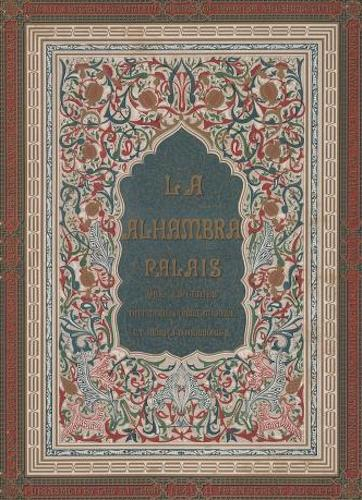 Chromolithography - Plans, Elevations, Sections, and Details of the Alhambra Vol. 1