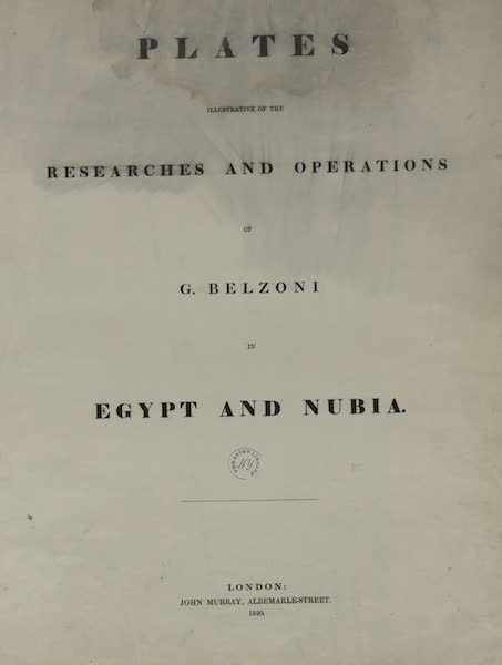 Plates Illustrative of the Researches and Operations of G. Belzoni - Title Page (1820)