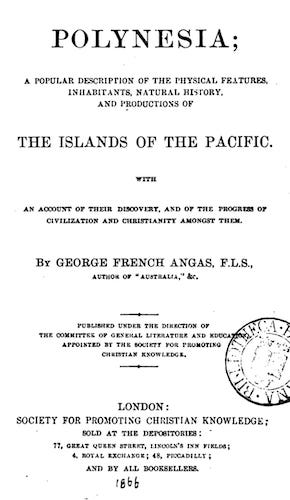 Polynesia; A Popular Description of the Islands of the Pacific