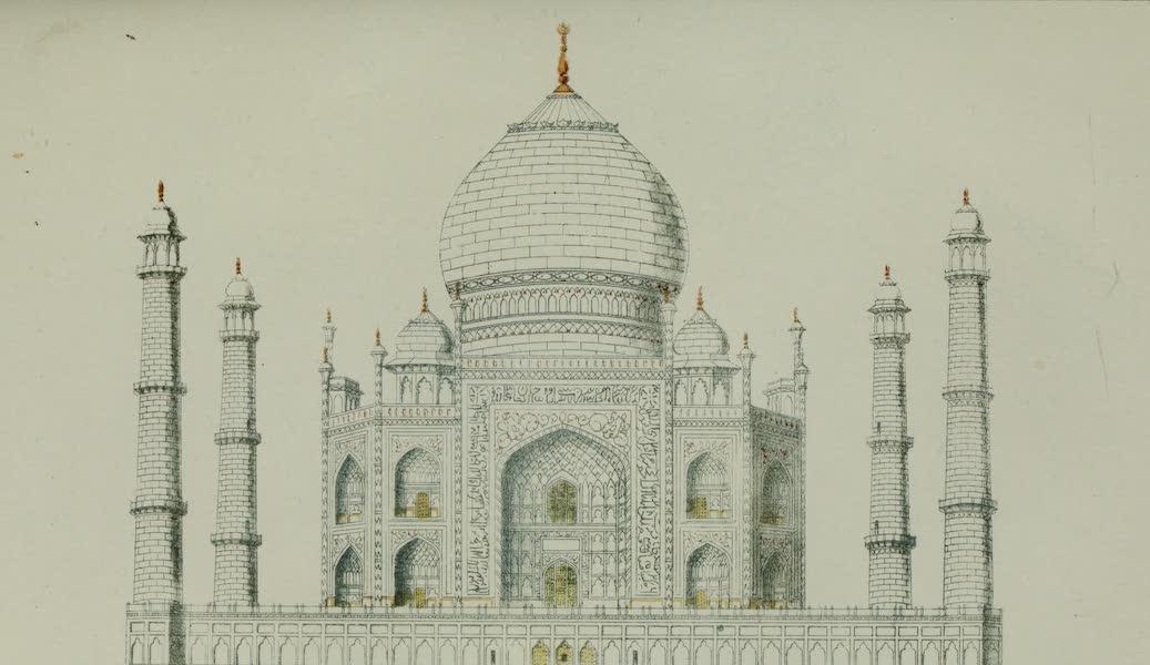 The Taj Mahul or Tomb of Noor Mahul, Wife of Shah Jehan