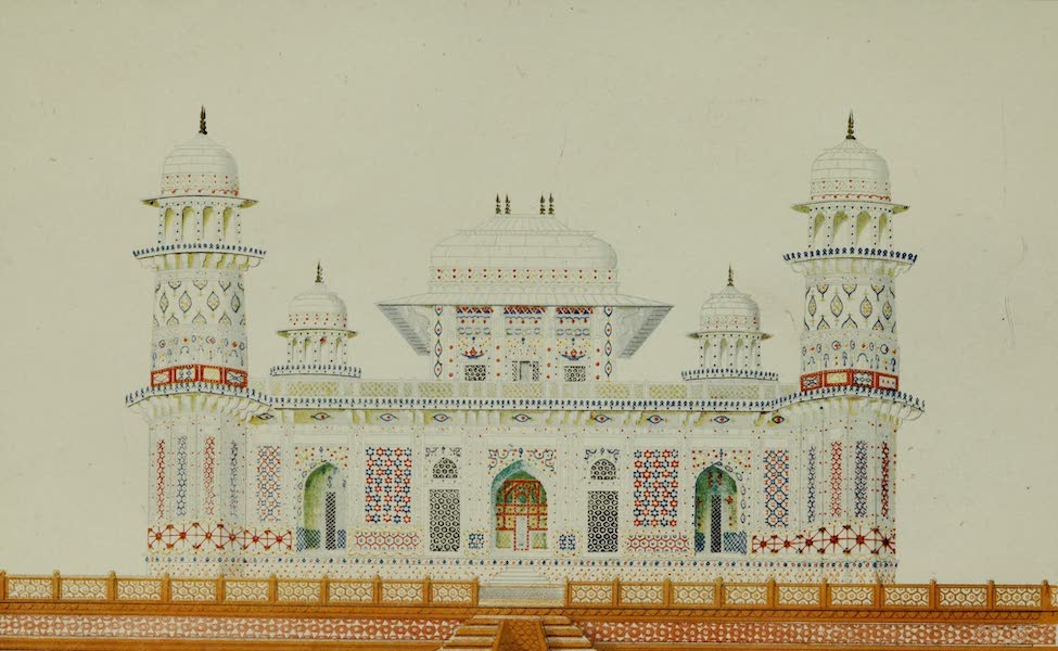 Rambles and Recollections of an Indian Official Vol. 2 - Tomb of Actmad od Doulah (1844)