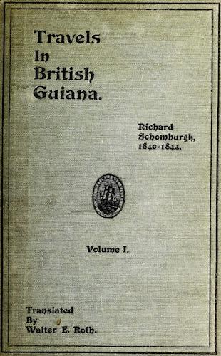 Exploration - Richard Schomburgk's Travels in British Guiana Vol. 1