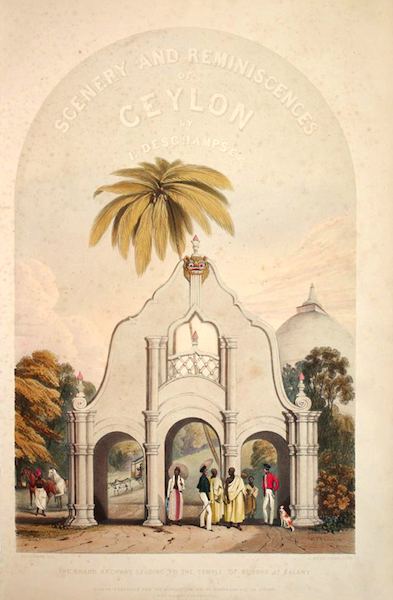 Scenery and Reminiscences of Ceylon - Title page. The Grand Archway leading to the Temple of Buddhu at Kalany (1845)