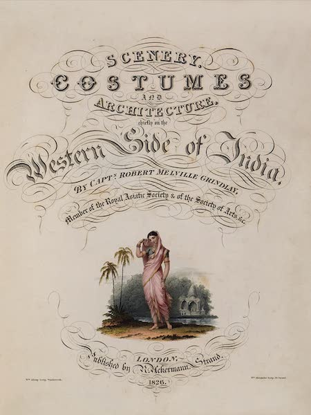 Scenery, Costumes and Architecture, Chiefly on the Western Side of India - Title Page (1826)