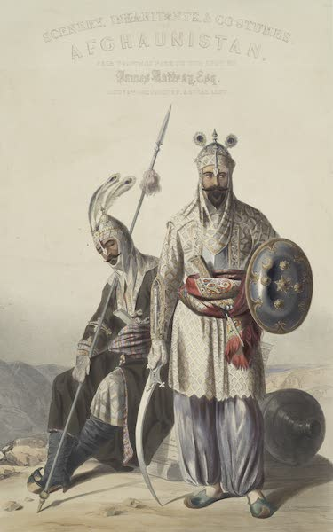 Scenery, Inhabitants, & Costumes, of Afghaunistan - Illustrated Title Page - Dourraunnee chieftains in full armour (1848)