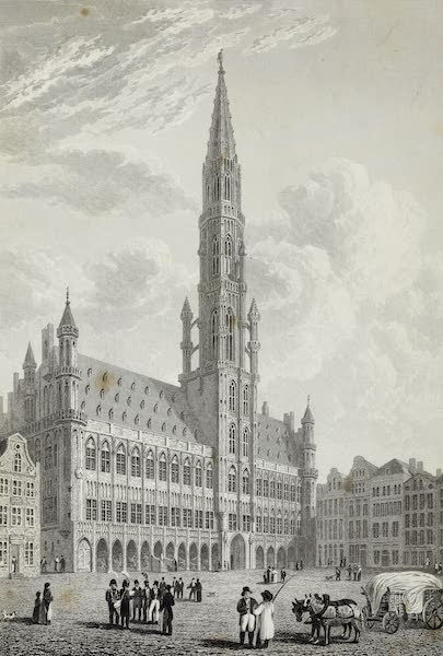 Scenery of the Rhine, Belgium and Holland - Town Hall, Brussels (1826)