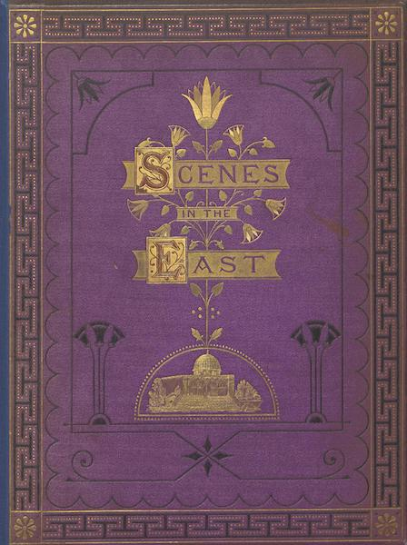 Scenes in the East - Front Cover (1870)