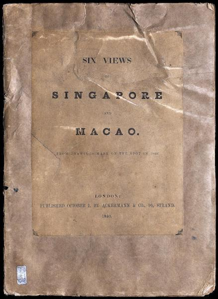 Six Views of Singapore and Macao - Front Cover (1840)