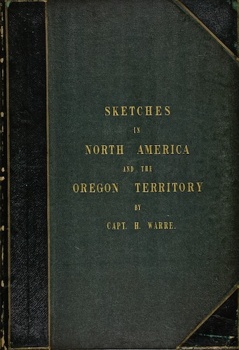 Sketches in North America and the Oregon Territory (1848)
