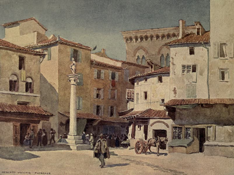 Sketches on the Old Road Through France to Florence - Florence, the Mercato Vecchio (1904)