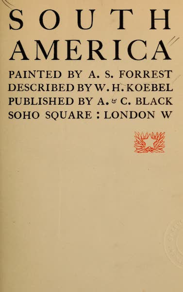 South America, Painted and Described - Title Page (1912)