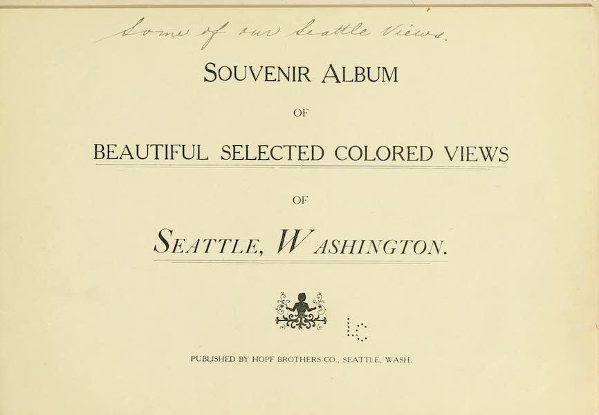 Souvenir Album of Seattle, Washington - Title Page (1900)