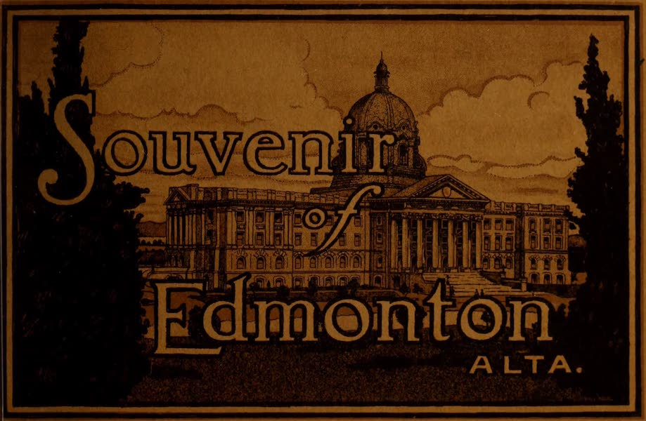 Souvenir of Edmonton, Alta. - Front Cover (1910)