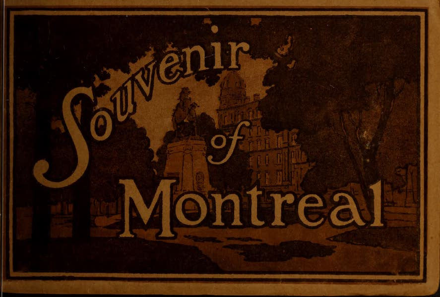 Souvenir of Montreal - Front Cover (1910)