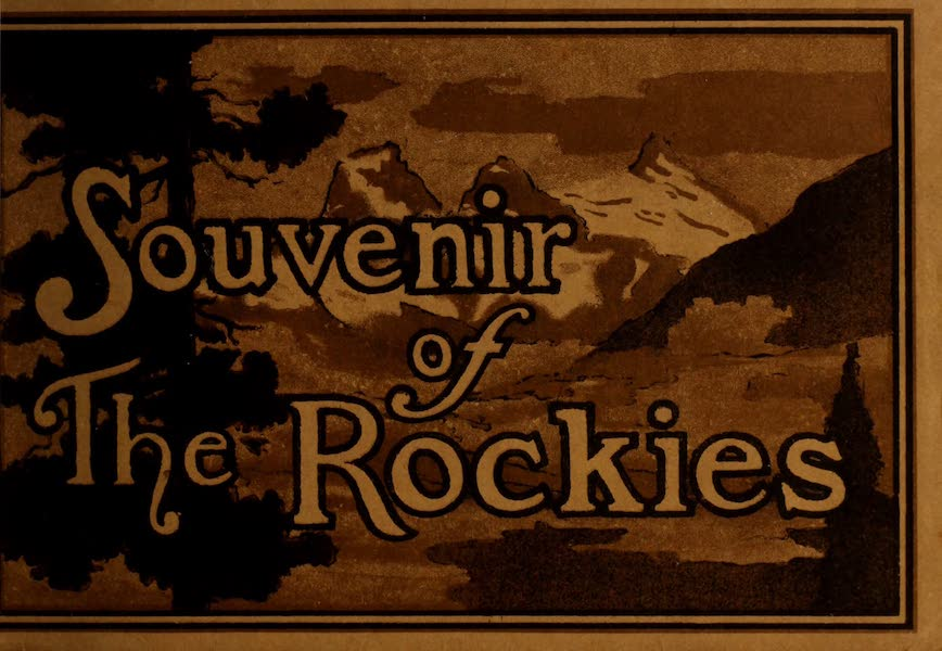 Souvenir of the Rockies [Canadian Rockies] - Front Cover (1910)