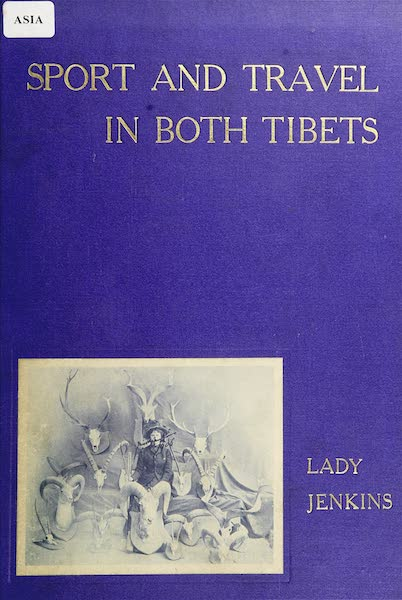 Sport and Travel in Both Tibets - Front Cover (1909)