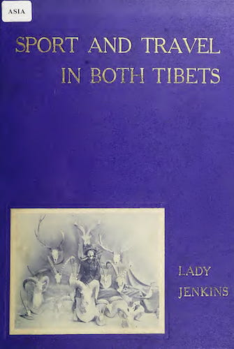 Sport and Travel in Both Tibets (1909)