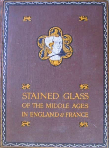 Stained Glass of the Middle Ages in England and France - The Alps from Verona (1913)