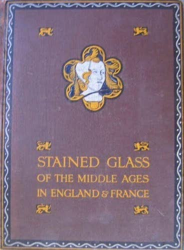 Chromolithography - Stained Glass of the Middle Ages in England and France