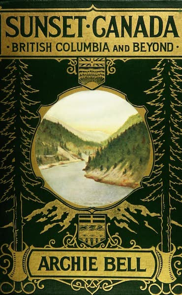 Sunset Canada, British Columbia and Beyond - Front Cover (1918)