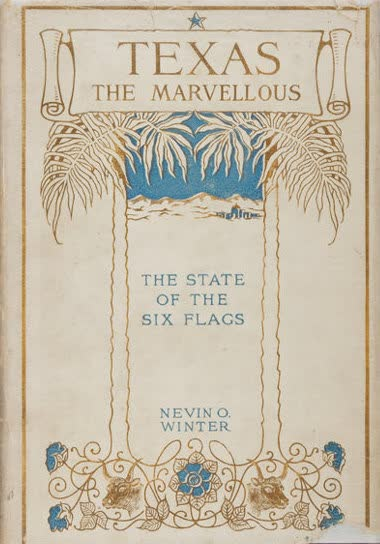 Texas, the Marvellous, the State of the Six Flags - Front Cover (1916)