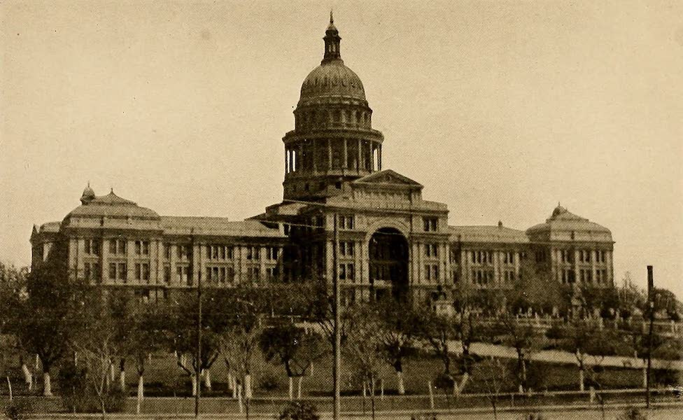 Texas, the Marvellous, the State of the Six Flags - The Capitol, Austin (1916)