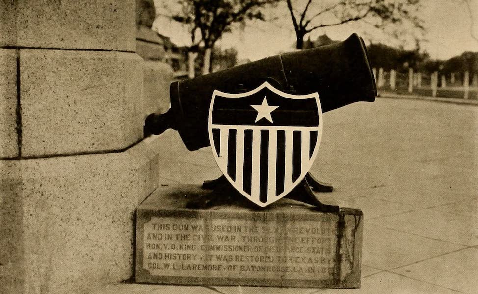 Texas, the Marvellous, the State of the Six Flags - Historic Cannon at the Entrance to the Capitol, Austin (1916)