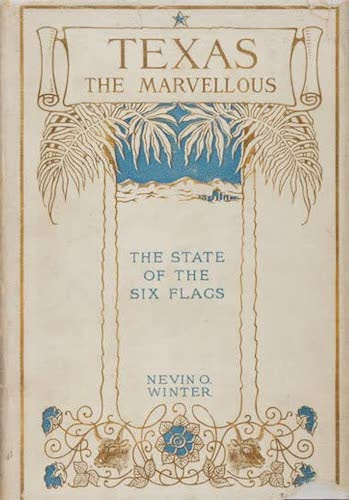 Texas, the Marvellous, the State of the Six Flags (1916)