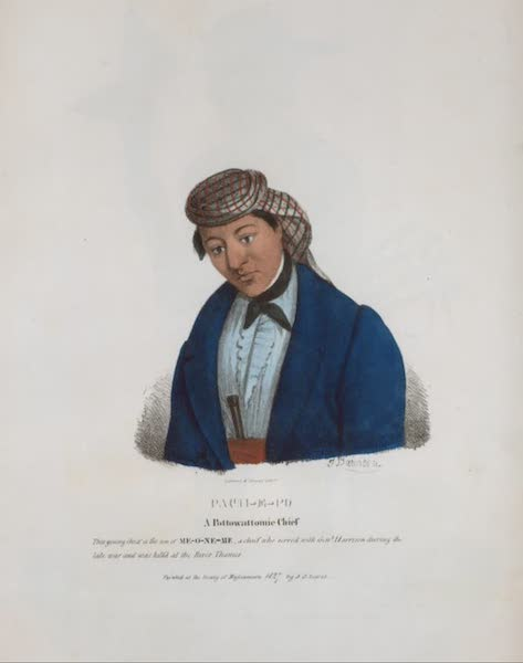 The Aboriginal Port Folio - Pach-e-po, a Pottowattomie Chief. This young Chief is the son of Me-o-ne-me, a Chief who served with Gen. Harrison during the late war and was killed at the River Thames (1836)