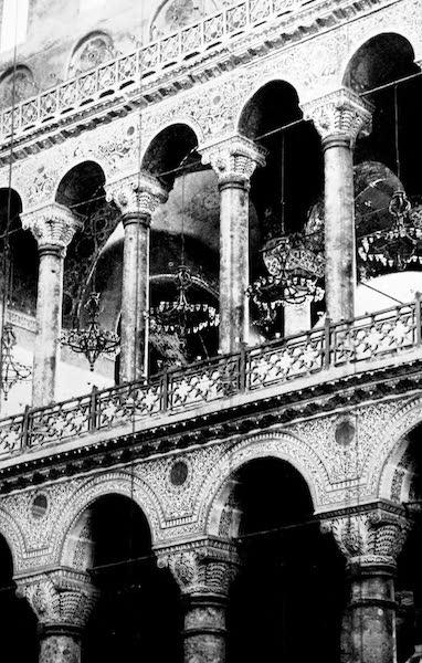 The Byzantine Empire - Galleries in Sancta Sophia, Constantinople (1910)