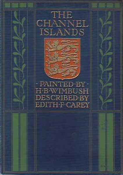 The Channel Islands Painted and Described - Front Cover (1904)