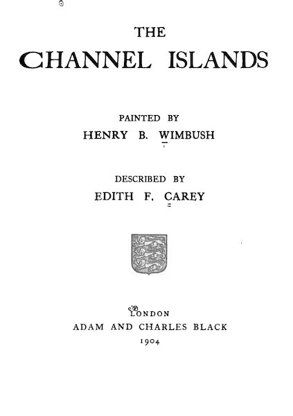 The Channel Islands Painted and Described - Title Page (1904)