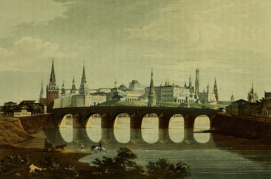 The Character of the Russians and a Detailed History of Moscow - View of the Kremle from above the Kamenoi Most or Stone Bridge (1823)