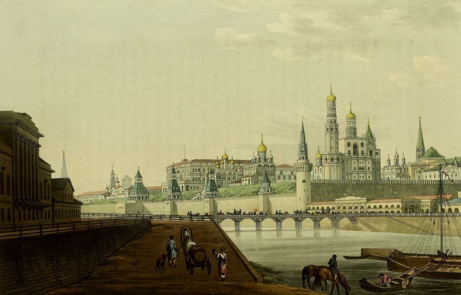 The Character of the Russians and a Detailed History of Moscow - View of the Kremle from near the Moskvaretskoi Bridge (1823)