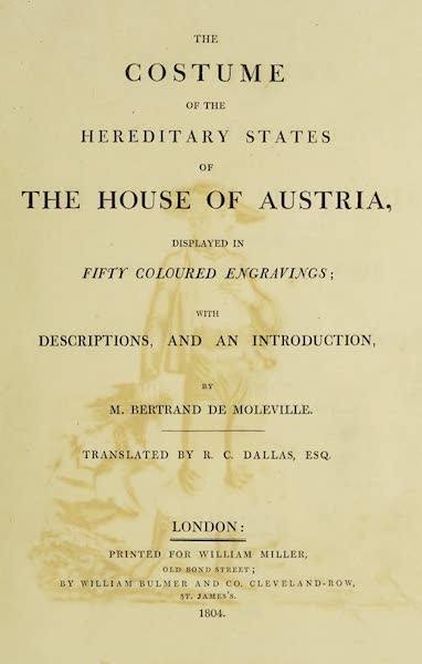The Costume of the Hereditary States of the House of Austria - Title Page - English (1804)