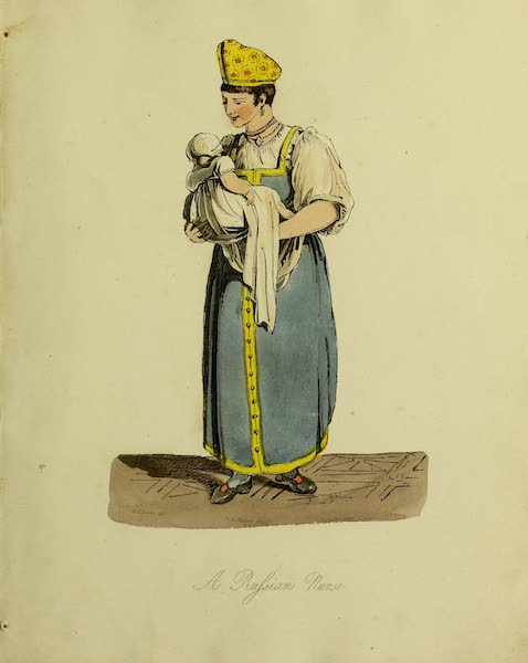 The Costume of the Inhabitants of Russia - A Russian Nurse (1809)