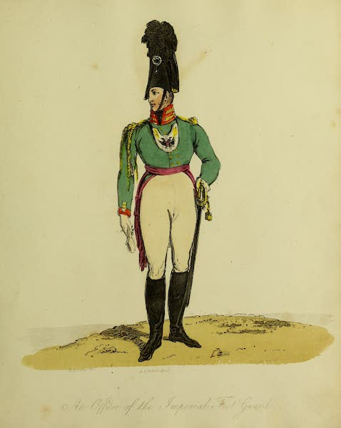 The Costume of the Inhabitants of Russia - An Officer of the Imperial Foot Guards (1809)
