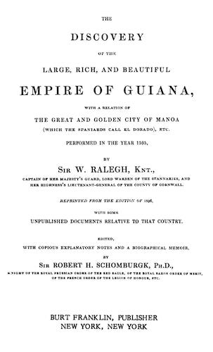 Exploration - The Discovery of the Large, Rich, and Beautiful Empire of Guiana