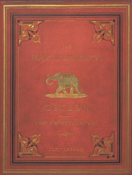 The Duke of Edinburgh in Ceylon - Front Cover (1871)