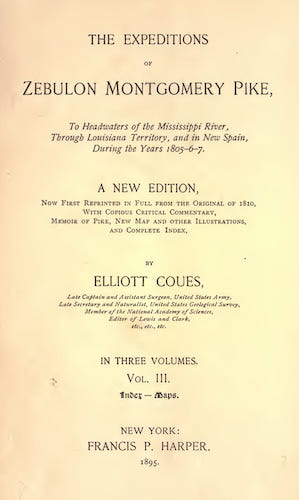 The Expeditions of Zebulon Montgomery Pike Vol. 3 (1895)