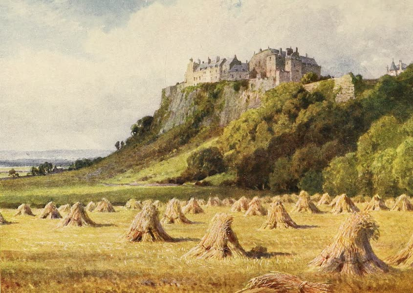 The Heart of Scotland Painted and Described - Stirling Castle (1909)