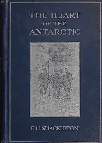 The Heart of the Antarctic Vol. 2 (1909)