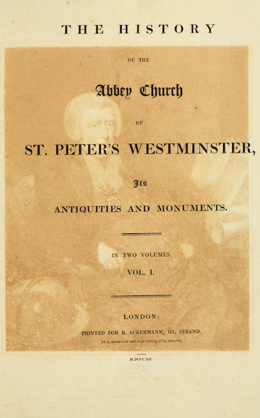 The History of the Abbey Church of St. Peter's Westminster Vol. 1 - Title Page (1812)