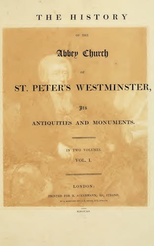 Great Britain - The History of the Abbey Church of St. Peter's Westminster Vol. 1